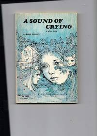 A Sound Of Crying, A Ghost Story