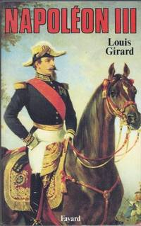 Napoléon III by Girard Louis (1911-2003) - Paperback - 1986 - from LES TEMPS MODERNES and Biblio.com