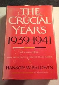THE CRUCIAL YEARS 1939-1941