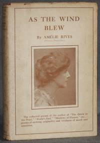 AS THE WIND BLEW, Poems by Rives, Amelie (The Princess Troubetzkoy) - 1920