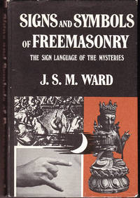 Signs and Symbols of Freemasonry: The Sign Language of the Mysteries