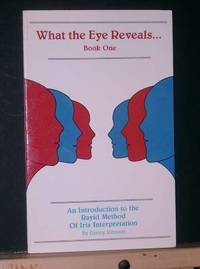 image of What the Eye Reveals: Book One, An Introduction to the Rayid Method of Iris Interpretation