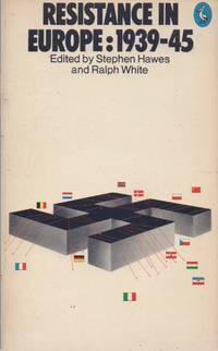Resistance in Europe 1939-1945: Based on the preceedings of a symposium held at the University of Salford, March 1973