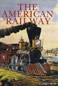 The American Railway. Its construction, development, management and appliances by  Thomas Curtis Clarke - Hardcover - 1988 - from Klondyke and Biblio.co.uk