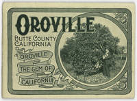 Oroville Butte County California. Oroville the Gem of California [cover title]