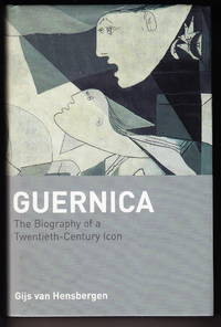 Guernica:  The Biography of a Twentieth-Century Icon by  Gijs van Hensbergen - First Edition - 2004 - from Iron Engine (SKU: A00221)