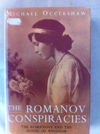 Romanov Conspiracies: The Romanovs and the House of Windsor