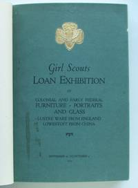 Girl Scouts Loan Exhibition of Colonial and Early Federal Furniture, Portraits and Glass 1929