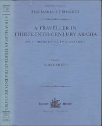 A Traveller in Thirteenth-Century Arabia: Ibn Al-Mujawir\'s Tarikh Al-Mustabsir (Works issued by the Hakluyt Society, Third Series, Volume 19)