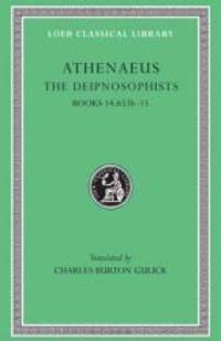 The Learned Banqueters, Volume VII: Books 13.594b-14 (Loeb Classical Library) by Athenaeus - 2011-04-02 - from Books Express (SKU: 0674996739n)