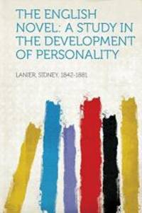 image of The English Novel: a Study in the Development of Personality