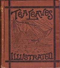 Tea leaves: being a collection of letters and documents relating to the shipment of tea to the American Colonies in the year 1773, by the East India Tea Company