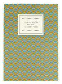 Virginia Woolf and The Hogarth Press. From the collection of William Beekman exhibited at the Grolier Club.