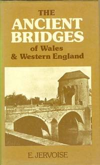 The Ancient Bridges of Wales and Western England