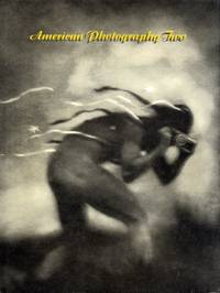 AMERICAN PHOTOGRAPHY TWO.; THE SECOND ANNUAL OF AMERICAN EDITORIAL, ADVERTISING AND POSTER, BOOK, PROMOTION AND UNPUBLISHED PHOTOGRAPHY