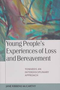 Young People's Experiences of Loss and Bereavement. Towards An Interdisciplinary Approach