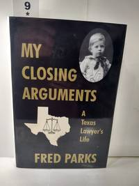 image of My Closing Arguments: A Texas Lawyer's Life (SIGNED)