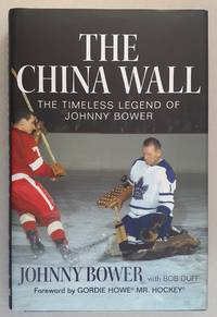image of The China Wall: The Timeless Legend of Johnny Bower