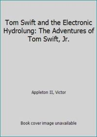 Tom Swift and the Electronic Hydrolung: The Adventures of Tom Swift, Jr. by  Victor Appleton II - Paperback - 2009 - from ThriftBooks and Biblio.com
