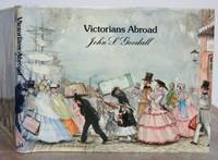 VICTORIANS ABROAD. by  John S.: GOODALL - First Edition - from Roger Middleton (SKU: 33194)