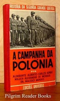 A Campanha da Polonia. (Historia Da Segunda Grande Guerra) by  Dr. Macedo Mendes  Major Alexandre de Morais - Hardcover - 1942 - from Pilgrim Reader Books - IOBA and Biblio.co.uk