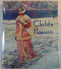 Childe Hassam: Impressionist by Warren Adelson; Jay E. Cantor; William H. Gerdts - First Edition - 1999 - from Resource Books, LLC and Biblio.com