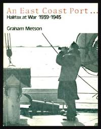 image of AN EAST COAST PORT - Halifax at War 1939 - 1945