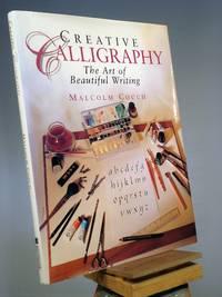 Creative Calligraphy: The Art of Beautiful Writing