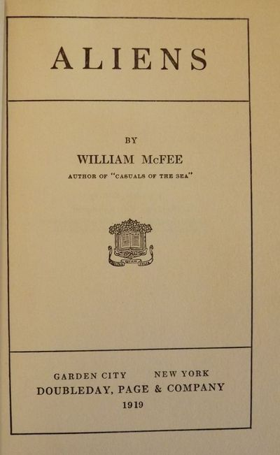 1919. McFEE, William. ALIENS. NY: Doubleday, 1919. 12mo, black cloth, stamped in gilt. Later Printin...