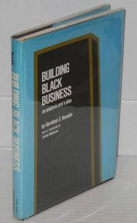 Building black business; an analysis and a plan