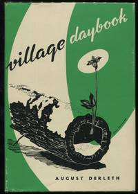 Village Daybook; a Sac Prairie Journal by  August Derleth - First printing - 1947 - from Evening Star Books and Biblio.com