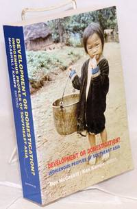 Development or Domestication? Indigenous Peoples of Southeast Asia
