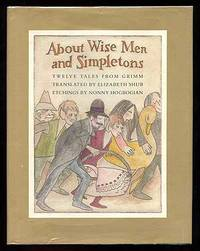 About Wise Men and Simpletons: Twelve Tales from Grimm