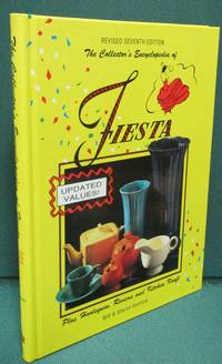 The Collector's Encyclopedia of Fiesta Plus Harlequin, Riviera and Kitchen Kraft: Revised Seventh Edition