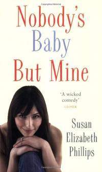 Nobody's Baby But Mine: Number 3 in series (Chicago Stars Series)