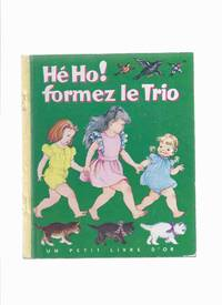 He Ho! Formez Le Trio  Numero 82 / Un Petit Livre D'Or -by Louise Woodcock, Illustrations / Illustrated By Eloise Wilkin Wilkin ( Hi Ho, Three in a Row )