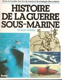 Histoire de la guerre sous-marine  nouvelle édition