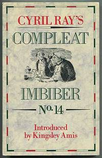 Cyril Ray's Compleat Imbiber No. 14: An Annual Celebration of the Pleasures of the Table