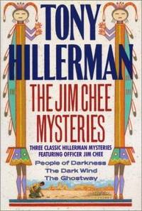 The Jim Chee Mysteries : Three Classic Hillerman Mysteries Featuring Officer Jim Chee: The Dark Wind  People of Darkness and The Ghostway