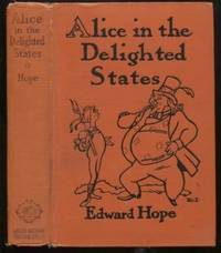 ALICE IN THE DELIGHTED STATES by  Edward Hope - First Edition - 1928 - from E Ridge fine Books and Biblio.co.uk