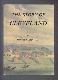 The Story of Cleveland. History, anecdote and legend