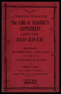 STATEMENT RESPECTING THE EARL OF SELKIRK'S SETTLEMENT UPON THE RED RIVER