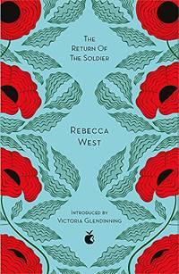 The Return Of The Soldier: Rebecca West (Virago Modern Classics)