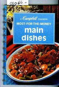 A Campbell Cookbook Most for the Money Main  Dishes by Home Economists of Campbell Kitchens - Hardcover - 1975 - from Francois Books (SKU: 10166)