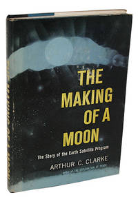 The Making of a Moon: The Story of the Earth Satellite Program