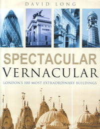 image of Spectacular Vernacular: London's 100 Most Extraordinary Buildings