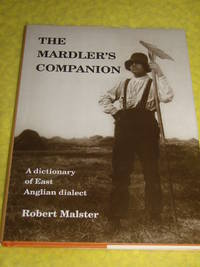 The Mardler's Companion, A dictionary of East Anglian dialect
