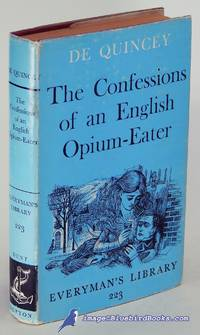 image of The Confessions of an English Opium-Eater (Everyman's Library #223)