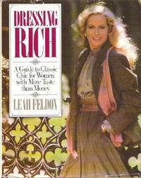 image of Dressing Rich : A Guide To Classic Chic For Women With More Taste Than Money