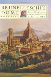 image of Brunelleschi's Dome: How a Renaissance Genius Reinvented Architecture